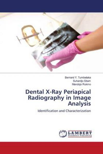 Dental X-Ray Periapical Radiography in Image Anaysis