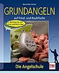 Grundangeln; auf Fried- und Raubfische; Die A ...