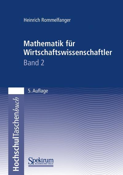 Mathematik für Wirtschaftswissenschaftler, 2 Bde., Bd.2
