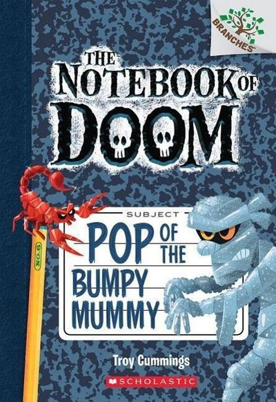 The Notebook of Doom - Pop of the Bumpy Mummy