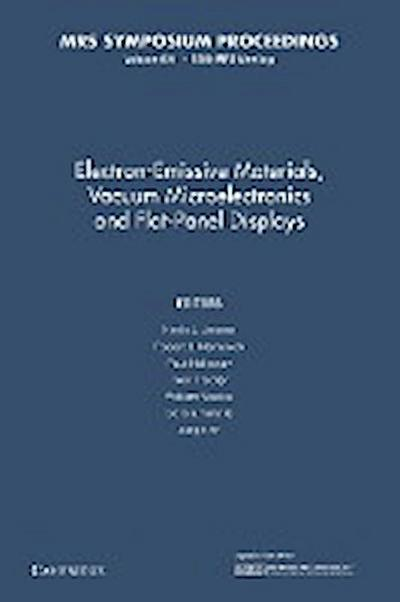 Electron-Emissive Materials, Vacuum Microelectronics and Flat-Panel Displays: Volume 621
