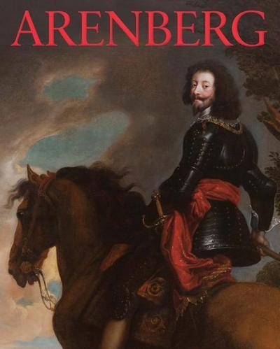 Arenberg: Portrait of a Family, Story of a Collection