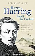 Harro Harring - Rebell der Freiheit; Die Gesc ...