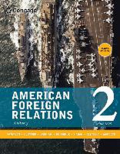 American Foreign Relations, Volume 1: To 1920: A History