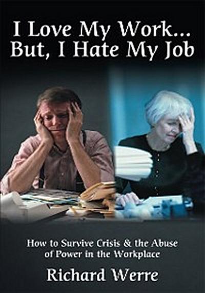 I Love My Work But, I Hate My Job