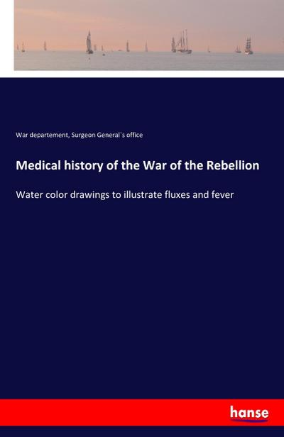 Medical history of the War of the Rebellion