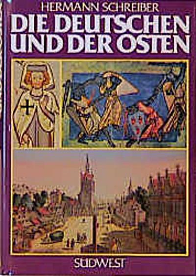 Die Deutschen und der Osten. Das versunkene Jahrtausend