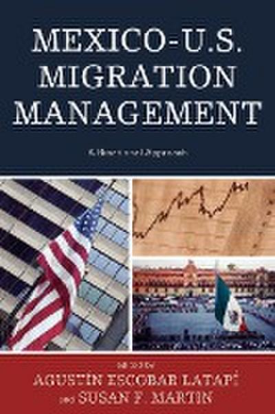 Mexico-U. S. Migration Management: A Binational Approach (Program in Migration and Refugee Studies)