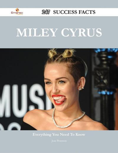 Miley Cyrus 247 Success Facts - Everything you need to know about Miley Cyrus