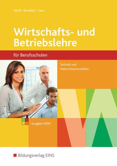 Wirtschafts- und Betriebslehre - Ausgabe für Berufsschulen Technik und Naturwissenschaften in Nordrhein-Westfalen