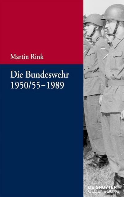 Die Bundeswehr 1950/55-1989