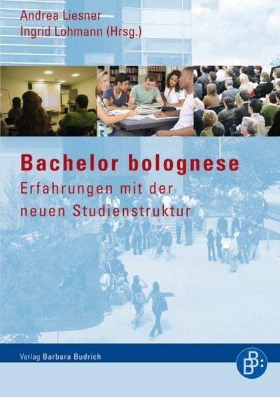 Bachelor bolognese - Erfahrungen mit der neuen Studienstruktur
