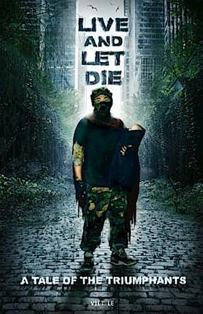 Live and Let Die: A Tale of the Triumphants