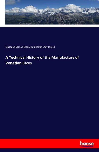 A Technical History of the Manufacture of Venetian Laces