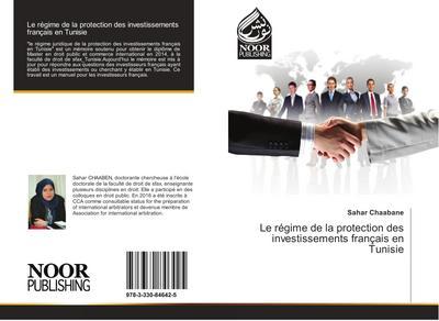 Le régime de la protection des investissements français en Tunisie