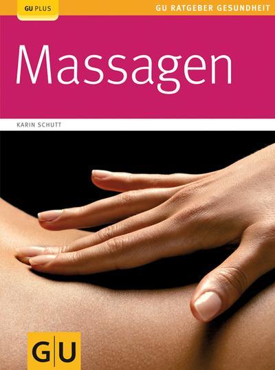 Massagen. Verspannungen lösen - neue Energie gewinnen60 farb. Fotos