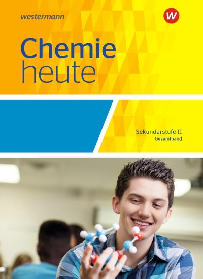 Chemie heute SII. Schülerband. Gesamtband. Allgemeine Ausgabe
