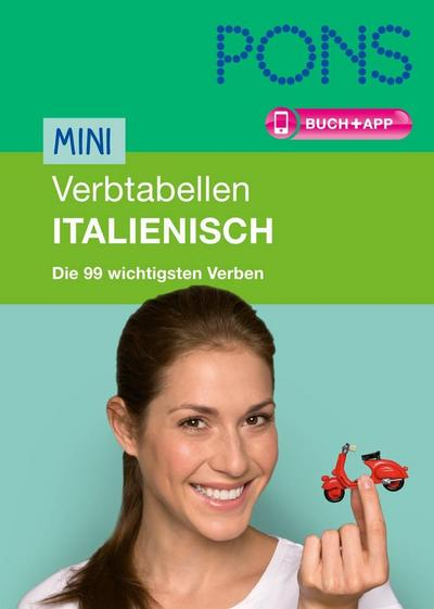 PONS Mini-Verbtabellen Italienisch: Die 99 wichtigsten Verben