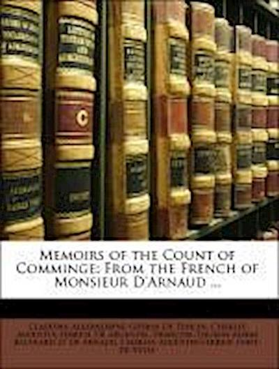 Memoirs of the Count of Comminge: From the French of Monsieur D'Arnaud ...
