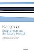 Klangraum. Erzählungen aus Schleswig-Holstein