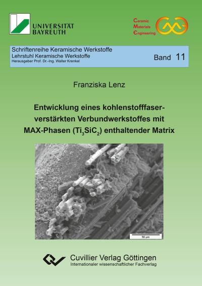 Entwicklung eines kohlenstofffaserverstärkten Verbundwerkstoffes mit MAX-Phasen (Ti3SiC2) enthaltender Matrix