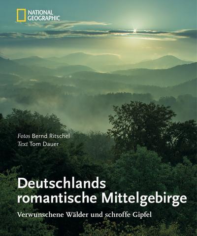 Deutschlands romantische Mittelgebirge; Verwunschene Wälder und schroffe Gipfel; Deutsch; 121 Illustr.