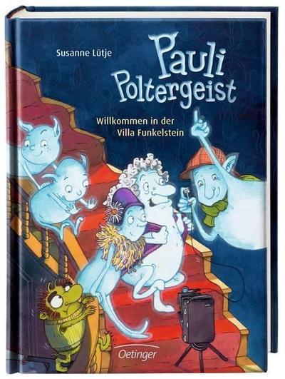 Pauli Poltergeist. Willkommen in der Villa Funkelstein   ; Ill. v. Westphal, Catharina; Deutsch;  -