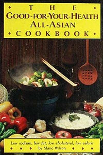 Good for Your Health All Asian Cookbook (P)