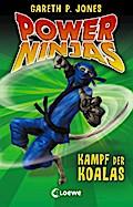 Power Ninjas - Kampf der Koalas; Band 8   ; Power Ninjas 8; mit Spotlack; Übers. v. Mannchen, Nadine; Deutsch