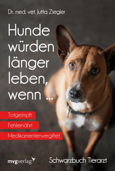 Hunde würden länger leben, wenn ...