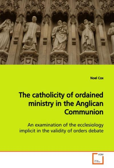 The catholicity of ordained ministry in the Anglican Communion