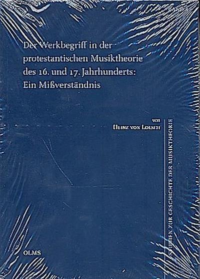 Der Werkbegriff in der protestantischen Musiktheorie des 16. und 17.Jahrhunderts: Ein Missverständnis
