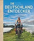 Die Deutschland-Entdecker; Eine unglaubliche  ...