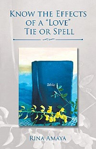 "Know the Effects of a ""Love"" Tie or Spell"