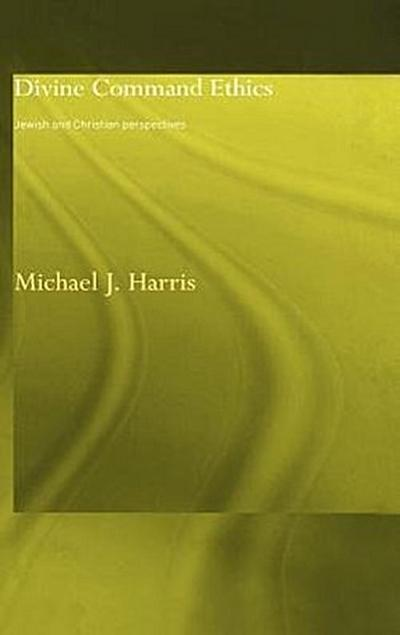 Divine Command Ethics: Jewish and Christian Perspectives