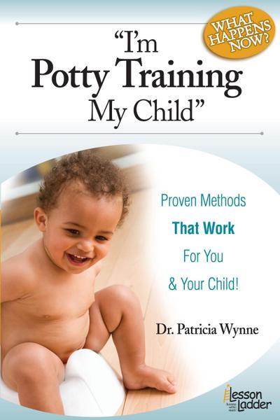 I'm Potty Training My Child: Proven Methods That Work