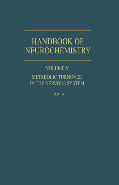 Metabolic Turnover in the Nervous System