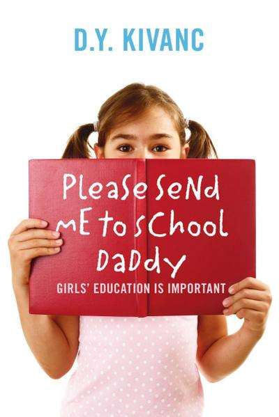 Please Send Me To School Daddy