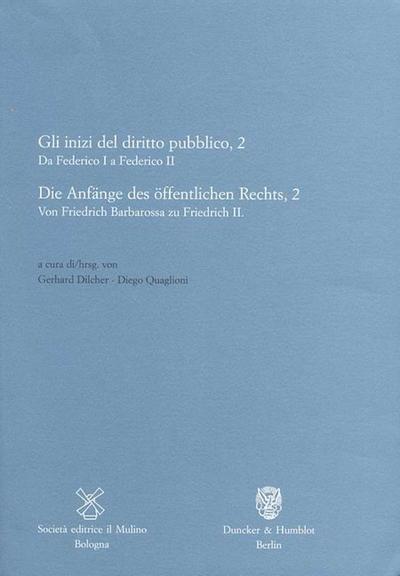 Die Anfänge des öffentlichen Rechts. Gli inizi del diritto pubblico. Bd.2