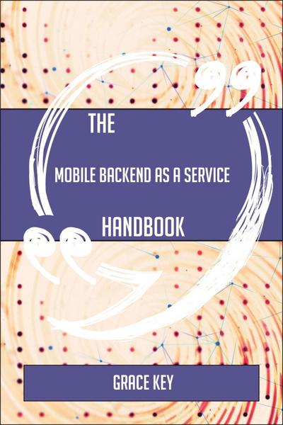 The Mobile backend as a service Handbook - Everything You Need To Know About Mobile backend as a service