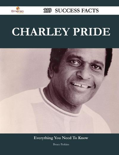 Charley Pride 139 Success Facts - Everything You Need to Know about Charley Pride