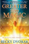 Greater Than Magic: The Supernatural Power of Faith