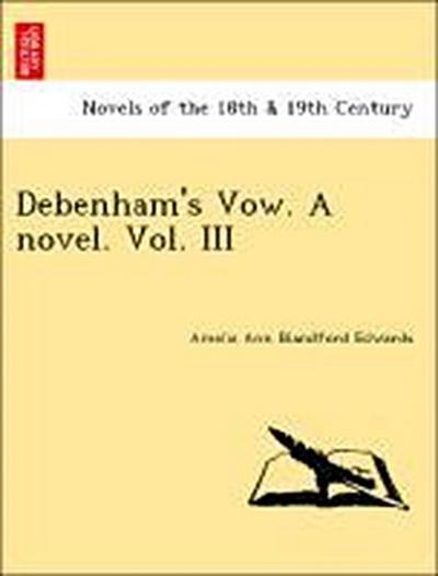 Debenham's Vow. A novel. Vol. III