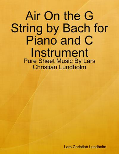 Air On the G String by Bach for Piano and C Instrument - Pure Sheet Music By Lars Christian Lundholm