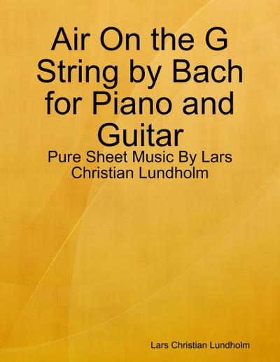 Air On the G String by Bach for Piano and Guitar - Pure Sheet Music By Lars Christian Lundholm