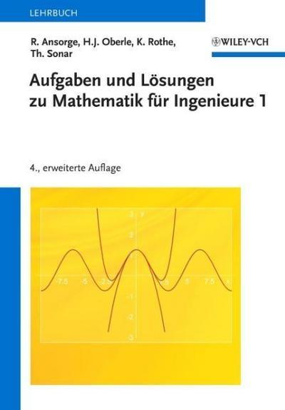 Aufgaben und Lösungen zu Mathematik für Ingenieure 1