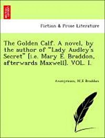 The Golden Calf. A novel, by the author of