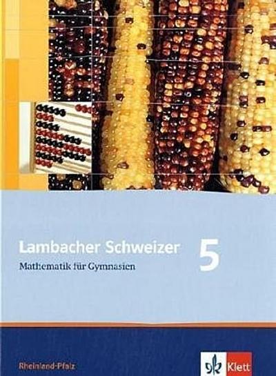 Lambacher Schweizer. 5. Schuljahr. Schülerbuch. Rheinland-Pfalz