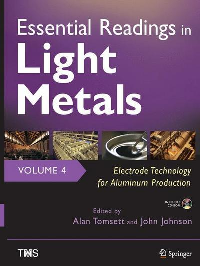Essential Readings in Light Metals, Volume 4, Electrode Technology for Aluminum Production