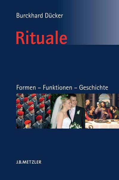 Rituale. Formen – Funktionen – Geschichte